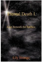 ETERNAL DEATH I: Lost Beneath the Surface